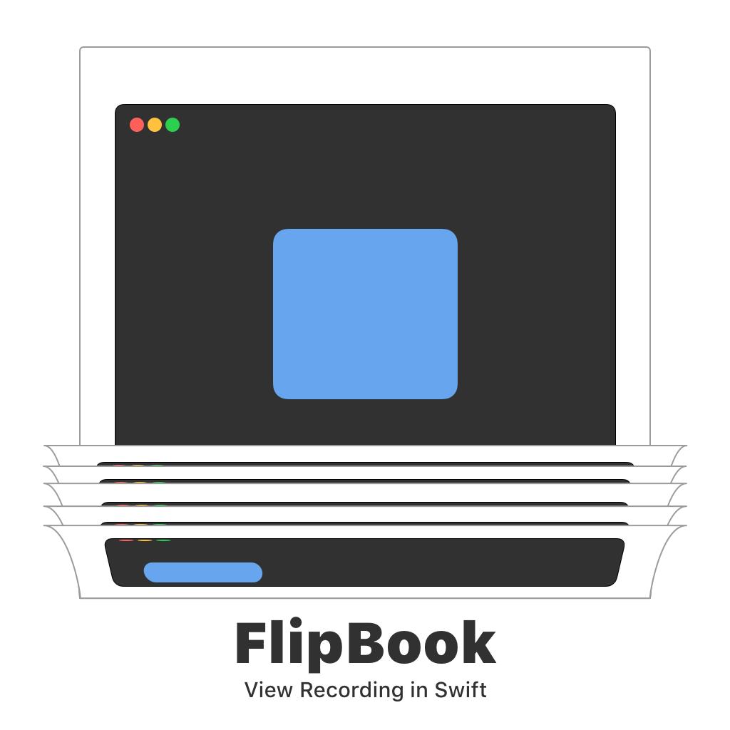 FlipBook: View Recording in Swift